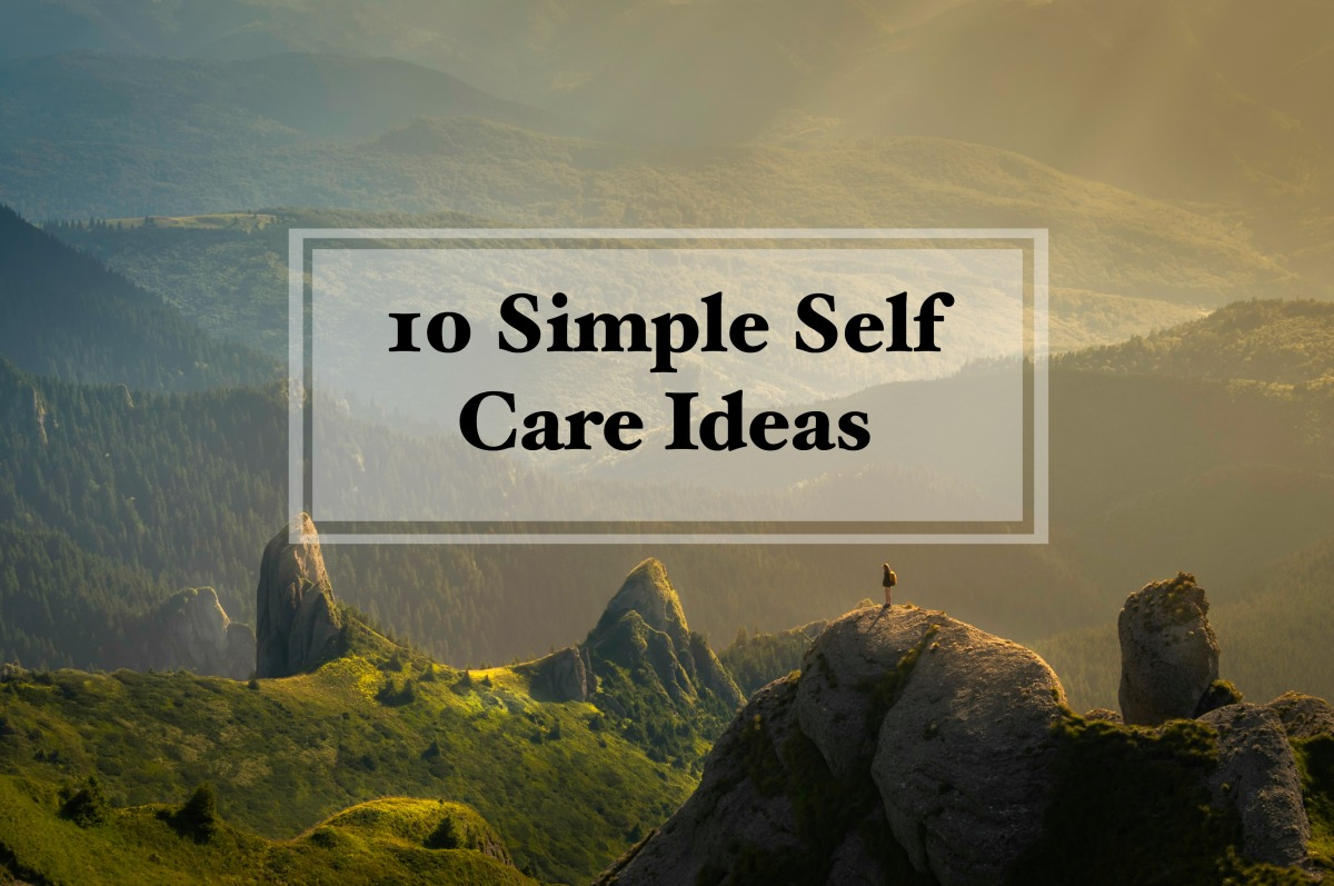 10 Simple Self Care Ideas